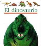 img - for El Dinosaurio (Coleccion