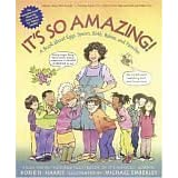 It's So Amazing!: A Book about Eggs, Sperm, Birth, Babies, and Families (The Family Library) ~ Robie H. Harris