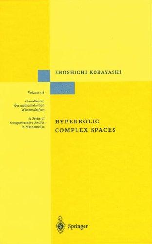 Hyperbolic Complex Spaces (Grundlehren Der Mathematischen Wissenschaften)