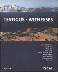 Testigos-Witnesses. Catalogo della mostra (Montemedio, 24 giugno-settembre 2006)