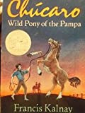 img - for Chucaro Wild Pony of the Pampa book / textbook / text book