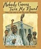 Nobody Gonna Turn Me 'Round: Stories and Songs of the Civil Rights Movement (0763619272) by Rappaport, Doreen