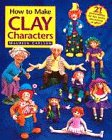 How to Make Clay Characters cover image