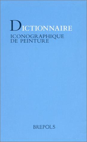 Dictionnaire Iconographique Peinture Catherine Rager