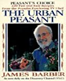 The Urban Peasant: Recipes from the Popular Television Cooking Series