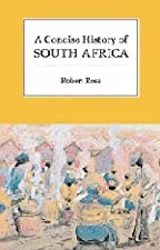 A Concise History of South Africa by Robert Ross