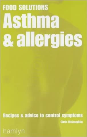 Asthma and Allergies: Recipes and Advice to Control Symptoms (Food Solutions)