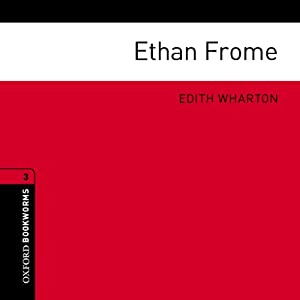 Ethan Frome (Adaptation): Oxford Bookworms Library | [Edith Wharton, Jennifer Bassett (adaptation)]