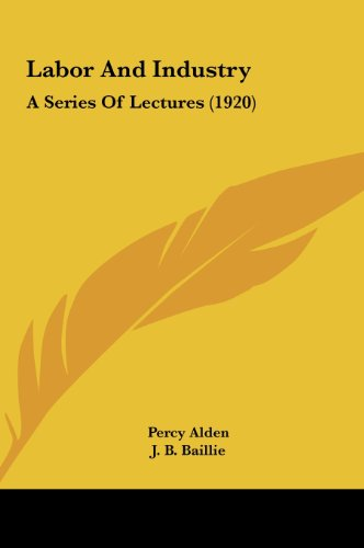 Labor and Industry: A Series of Lectures (1920)