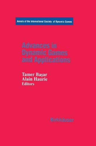 Advances In Dynamic Games And Applications (Annals Of The International Society Of Dynamic Games)