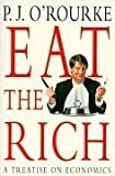 Eat the Rich: A Treatise on Economics (0330353284) by O'Rourke, P. J.