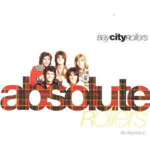 BAY CITY ROLLERS - Absolute Rollers  The Very Best Of The Bay City Rollers - Zortam Music