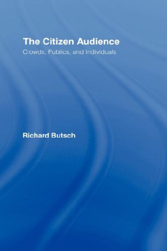 The Citizen Audience: Crowds, Publics, and Individuals