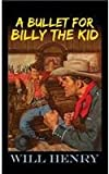 A Bullet for Billy the Kid: A Western Trio: the Fourth Horseman/Santa Fe Passage/A Bullet for Billy the Kid