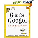 G is for googol : a math alphabet book