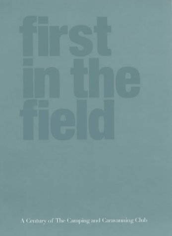 First in the Field: A Century of the Camping