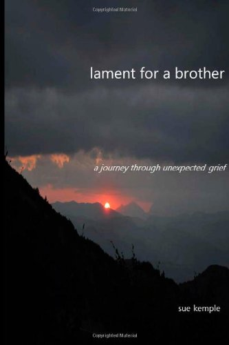 Lament for a Brother: a journey through unexpected grief