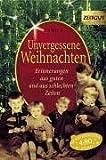 Unvergessene Weihnachten - Band 1: Erinnerungen aus guten und aus schlechten Zeiten. 1918-1959