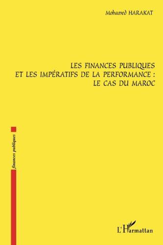 Finances Publiques et les Imperatifs de la Performance le Cas du Maroc