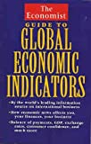 The Economist Guide to Global Economic Indicators (0471305529) by The Economist