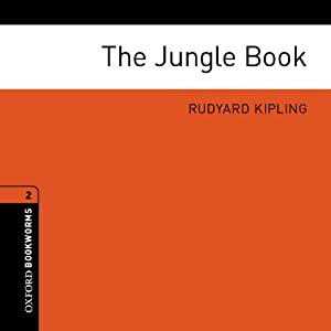 The Jungle Book: Oxford Bookworms Library | [Rudyard Kipling, Ralph Mowat (editor)]