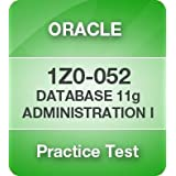 1Z0-052 Oracle Database 11g: Administration I Certification Practice Exam [CD-ROM] 6 Month Pass Guarantee ~ Oracle