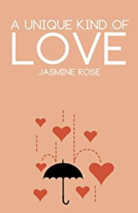 A Unique Kind Of Love: Young Adult Romance by Jasmine Rose ebook deal
