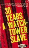 30 Years A Watch Tower Slave (0801079330) by William J Schnell