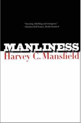 Manliness: Harvey C. Mansfield: 9780300122541: Amazon.com: Books