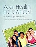 img - for Peer Health Education: Concepts and Content book / textbook / text book