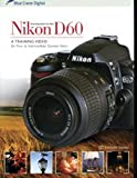 Blue Crane DVD Guide to Nikon D60