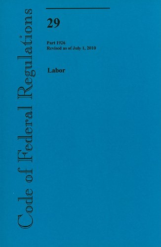 Code of Federal Regulations, Title 29, Labor, Pt. 1926, Revised as of July 1, 2010