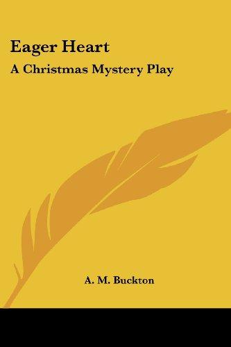 Eager Heart: A Christmas Mystery Play