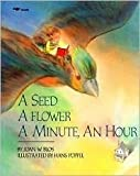 A Seed a Flower a Minute, an Hour (0671886320) by Blos, Joan W.