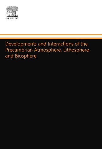 Developments And Interactions Of The Precambrian Atmosphere, Lithosphere And Biosphere