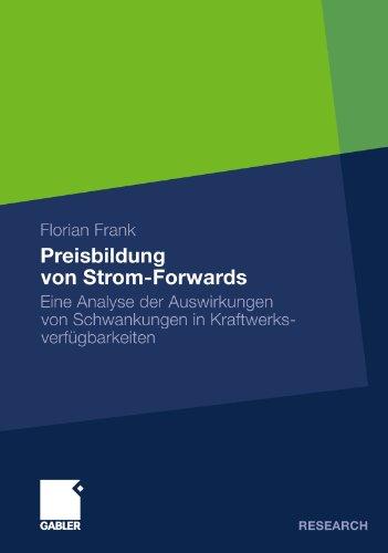 Preisbildung Von Strom-Forwards: Eine Analyse Der Auswirkungen Von Schwankungen In Kraftwerksverfügbarkeiten (German Edition)