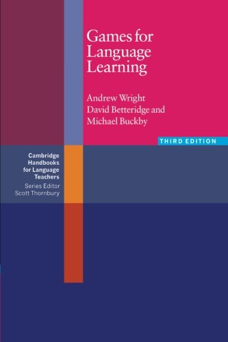 Games for Language Learning Paperback (Cambridge Handbooks for Language Teachers)