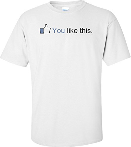 You Like This – Facebook Status T-Shirt