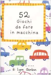 52 giochi da fare in macchina. Carte: 9788873660866: Amazon.com: Books