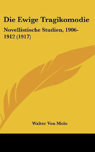 Die Ewige Tragikomodie: Novellistische Studien, 1906-1912 (1917)