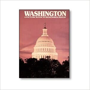 Washington, D.C. (A Picture Book to Remember Her By) written by Ted Smart