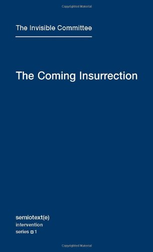 The Coming Insurrection (Semiotext(e) / Intervention Series)