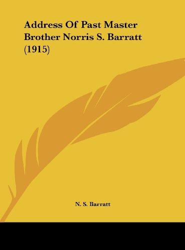 Address of Past Master Brother Norris S. Barratt (1915)