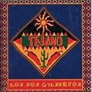 Tejano: Dos Gilbertos