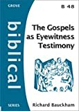 The Gospels as Eyewitness Testimony (Biblical Series)