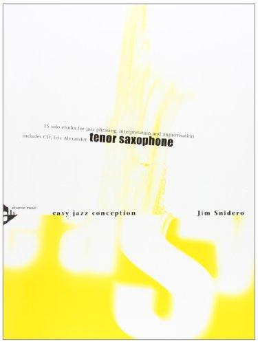 Easy Jazz Conception Tenor Saxophone: 15 solo etudes for jazz phrasing, interpretation and improvisation. Saxophon in B