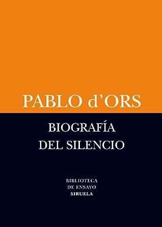 Biografía del silencio (Biblioteca de Ensayo / Serie menor