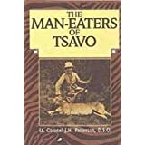 Man-Eaters of Tsavo ~ John Henry Patterson