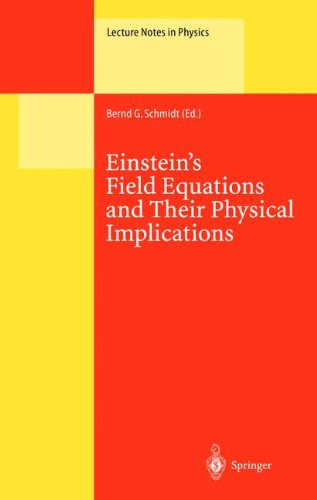 Einstein'S Field Equations And Their Physical Implications: Selected Essays In Honour Of Jürgen Ehlers (Lecture Notes In Physics)