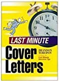 Last Minute Cover Letters (1564143538) by Toropov, Brandon